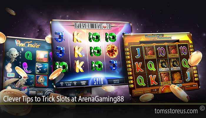Clever Tips to Trick Slots at ArenaGaming88